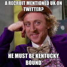 Kentucky Meme - a recruit mentioned uk on twitter he must be kentucky bound