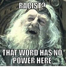 Meme Word Generator - racist that word has no power here download meme generator from http