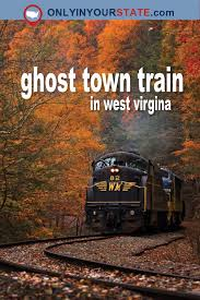 West Virginia Travel Safety Tips images Take this haunting train ride through a west virginia ghost town jpg
