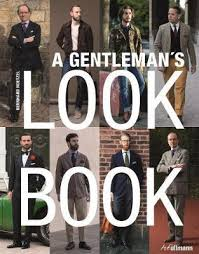 gentleman s booktopia a gentleman s look book for men with a sense of style