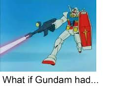Bright Slap Meme - why we can have nice things or how the gundam fandom can find