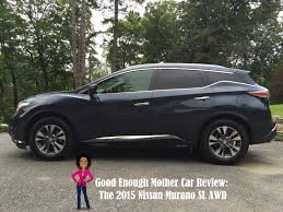 nissan murano used review good enough mother car review the 2015 nissan murano sl awd video
