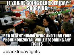 Black Friday Shopping Meme - ifyounre going black friday shopping bea decenthuman being and