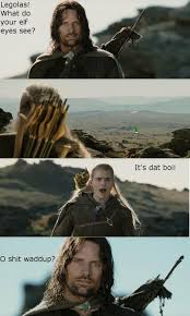 Legolas Memes - what legolas sees dat boi know your meme
