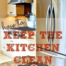 keep kitchen clean how to keep the kitchen clean 20 tips that work how