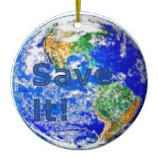 save the earth ornaments keepsake ornaments zazzle