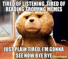 Reading Meme - tired of listening tired of reading trolling memes just plain