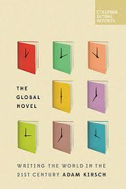 themes in literature in the 21st century the global novel writing the world in the 21st century by adam