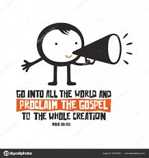 biblical illustration go into all the world and proclaim the