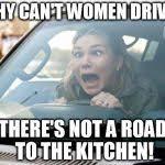 Women Meme Generator - woman driver meme generator imgflip