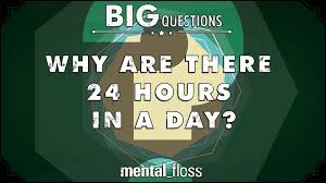 why are there 24 hours in a day big questions ep 223 youtube