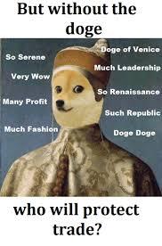 Doge Meme Meaning - 25 best memes about doge of venice doge of venice memes