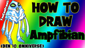 how to draw ampfibian from ben 10 omniverse youcandrawit ツ