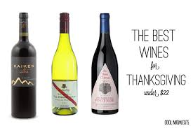 weekend toast the best wines for thanksgiving 22 cool