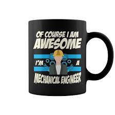 Mechanical Engineer Of Course I Am Awesome Im A Mechanical