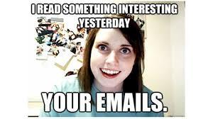 Crazy Girlfriend Meme - meet overly attached girlfriend your friday meme