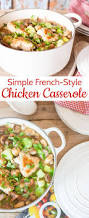 a simple french style chicken casserole fuss free flavours