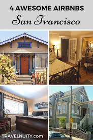 Best Airbnbs In Us Top 25 Best San Francisco Accommodation Ideas On Pinterest