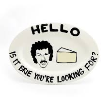 lionel richie cheese plate lionel richie hello is it brie cheese plate gifts