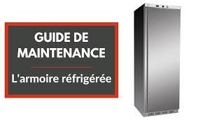 maintenance cuisine professionnelle maintenance l armoire réfrigérée professionnelle tout l univers