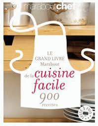 collection marabout cuisine le grand livre marabout de la cuisine facile marabout