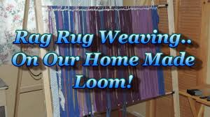 How To Rag Rug Rag Rug Weaving On A Simple Home Made Loom Youtube