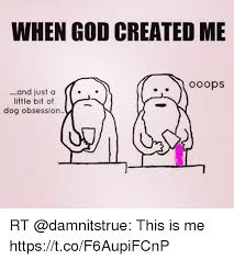 How God Made Me Meme - when god made me meme 28 images when god made me by leah484560