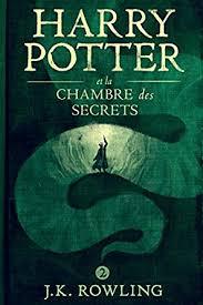 la chambre des harry potter et la chambre des secrets la série de livres harry