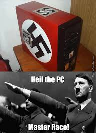 Pc Master Race Meme - i guess thats why it s called pc master race huehue by