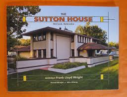 the sutton house mccook nebraska architect frank lloyd wright by