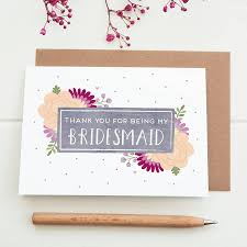in bridesmaid card thank you for being my bridesmaid card by joanne hawker