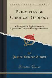 principles of chemical geology a review of the application of the