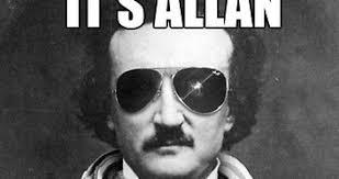 Edgar Allen Poe Meme - the world of edgar allan poe birth of a meme