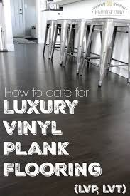 how to care for luxury vinyl plank flooring lvp lvt what