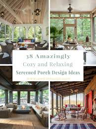 38 amazingly cozy and relaxing screened porch design ideas