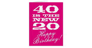 big 40th birthday card for women 40 is the new 20 zazzle com