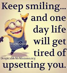 Funny Minion Memes - keep smiling minion quotes