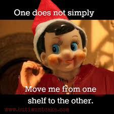 Elf On The Shelf Meme - elf on the shelf memes funny pinterest elves shelves and memes