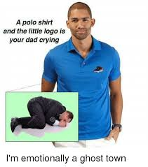 Polo Shirt Meme - a polo shirt and the little logo is your dad crying i m emotionally