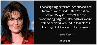 palin quote thanksgiving is for real americans not indians