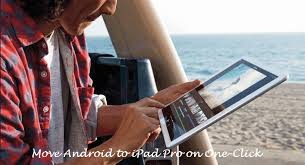 how to transfer everything from android to android how to transfer everything from android tablet to pro