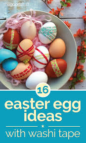 16 easter egg ideas with washi tape thegoodstuff