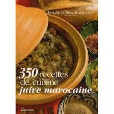 recette cuisine juive 350 recettes de cuisine juive marocaine librairie du temple
