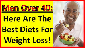 here are the best diets for weight loss men over 40 men over 50