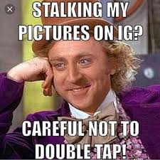 Memes About Stalkers - photos tagged with stalkers