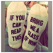 if you can read this socks wine socks bring me glass of