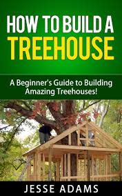cheap out and about treehouses find how to build a treehouse