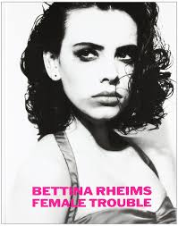 bettina rheims chambre bettina rheims trouble catherine deneuve 9783829600224