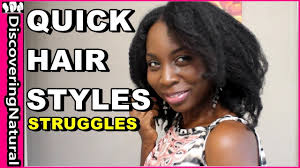 quick natural hairstyles struggles youtube