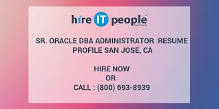 oracle dba resume sr oracle dba administrator resume profile san jose ca hire it